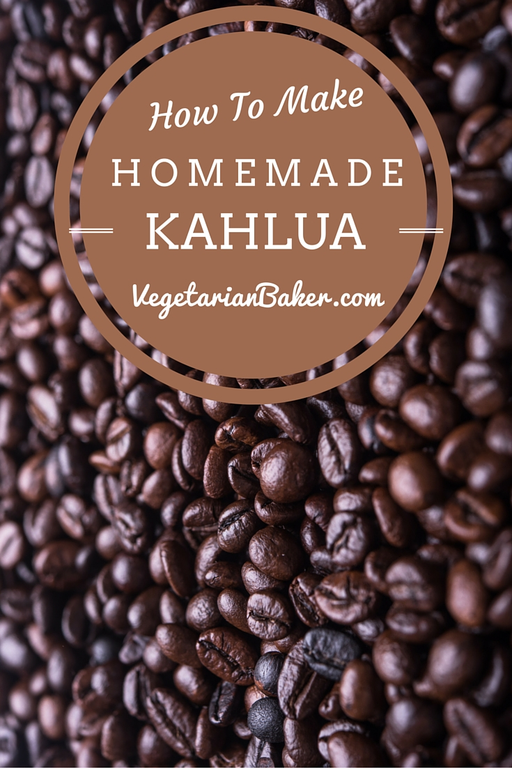 How To Make Homemade Kahlua (Coffee Liqueur)