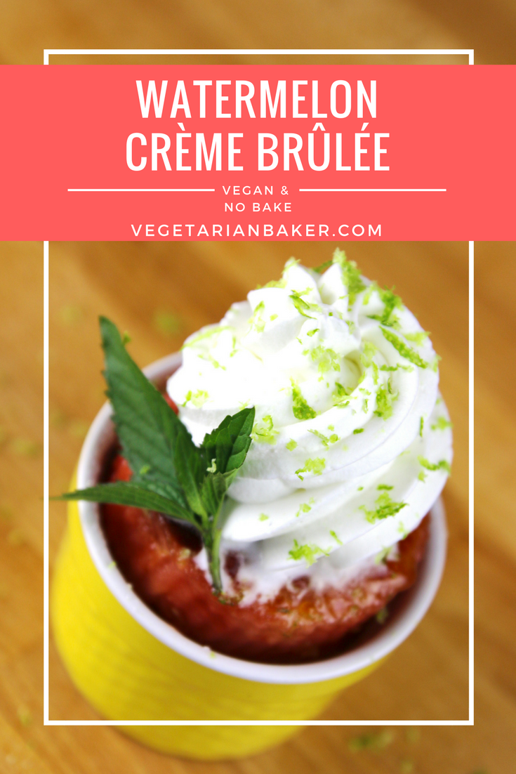 Watermelon Crème Brûlée | A Simple No Bake Vegan Dessert